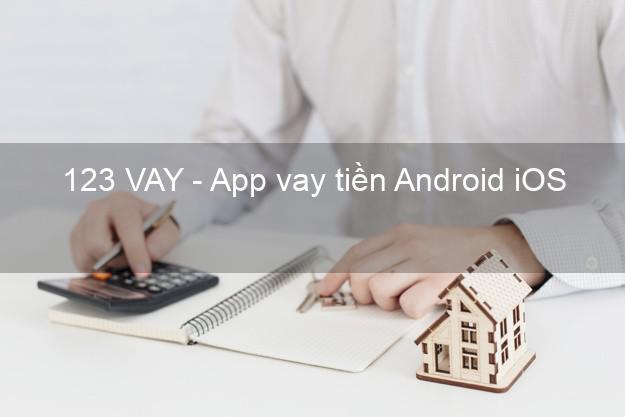 123 VAY - App vay tiền Android iOS
