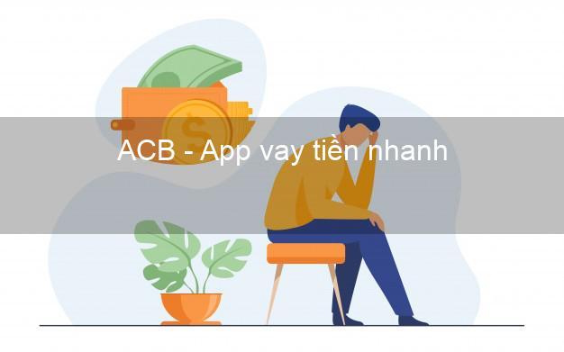 ACB - App vay tiền nhanh