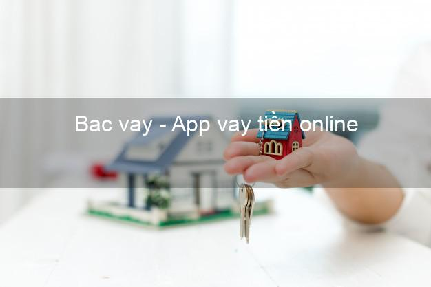 Bac vay - App vay tiền online