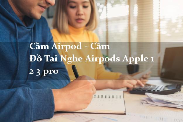 Cầm Airpod - Cầm Đồ Tai Nghe Airpods Apple 1 2 3 pro