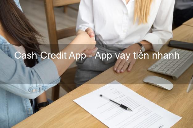 Cash Credit App - App vay tiền nhanh