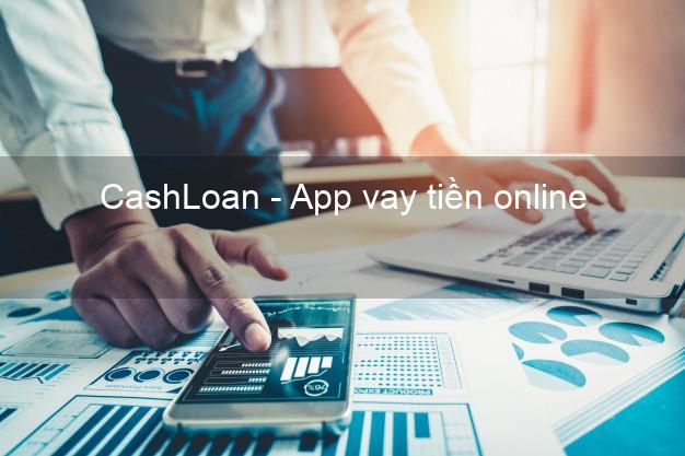 CashLoan - App vay tiền online