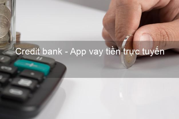 Credit bank - App vay tiền trực tuyến