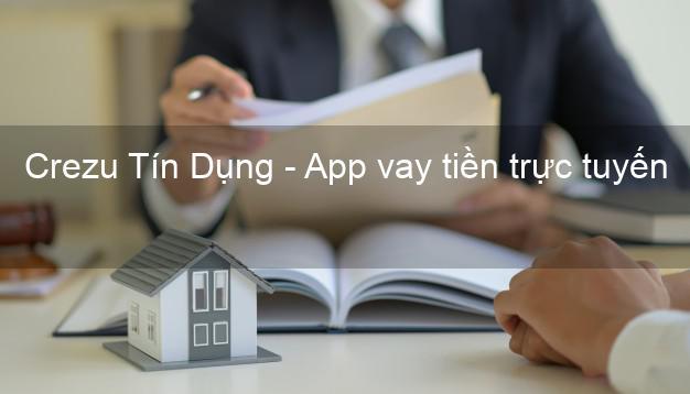Crezu Tín Dụng - App vay tiền trực tuyến