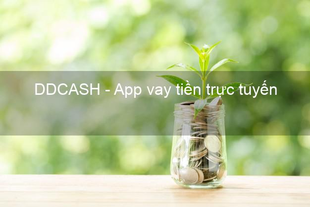 DDCASH - App vay tiền trực tuyến