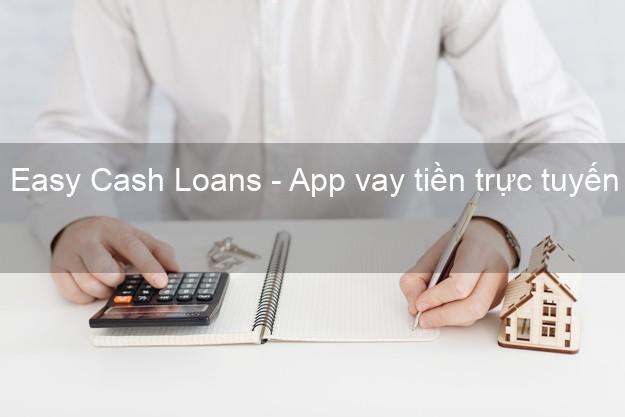 Easy Cash Loans - App vay tiền trực tuyến