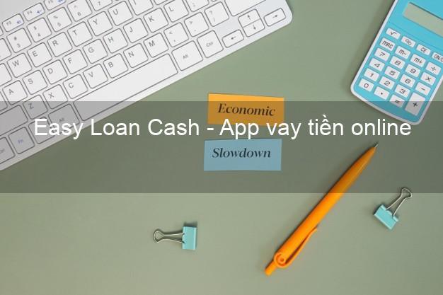 Easy Loan Cash - App vay tiền online