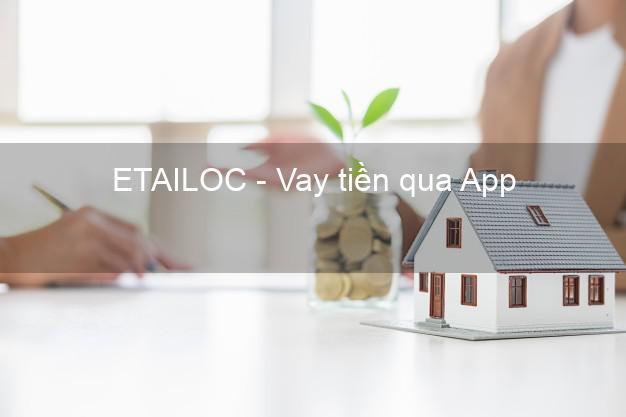 ETAILOC - Vay tiền qua App