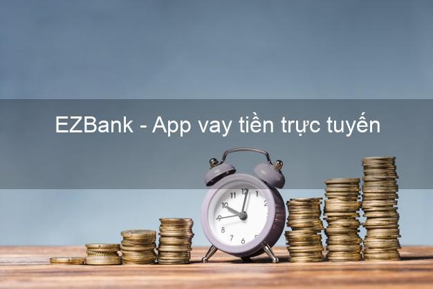 EZBank - App vay tiền trực tuyến