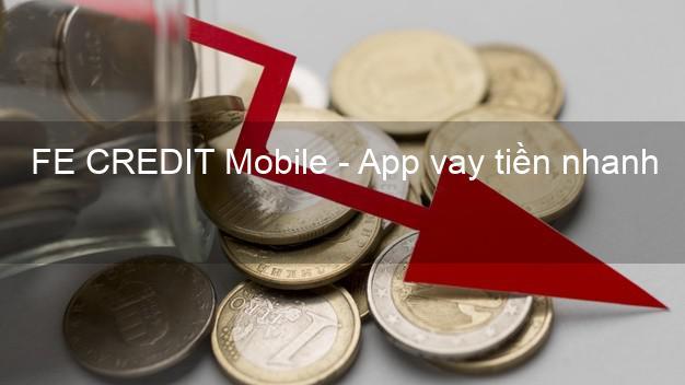 FE CREDIT Mobile - App vay tiền nhanh