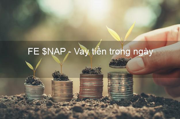 FE $NAP - Vay tiền trong ngày