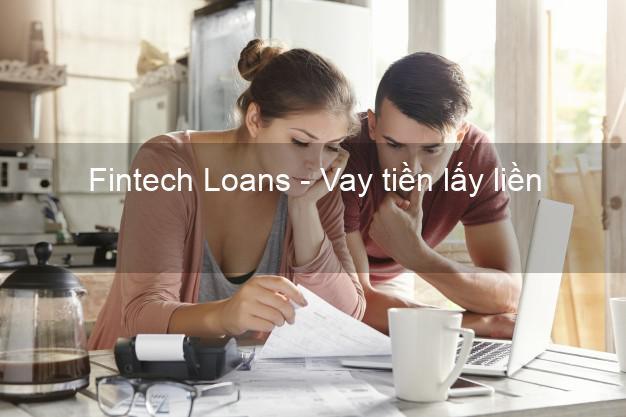 Fintech Loans - Vay tiền lấy liền