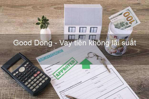 Good Dong - Vay tiền không lãi suất