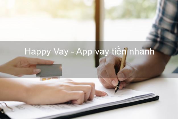 Happy Vay - App vay tiền nhanh