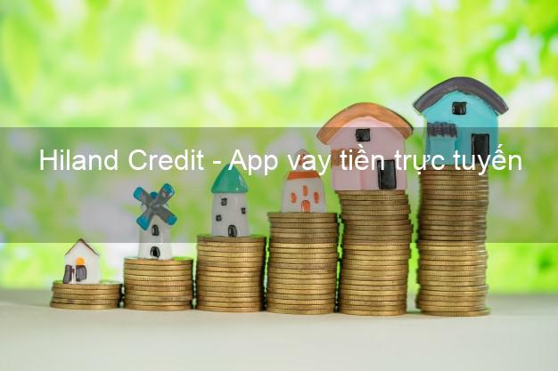 Hiland Credit - App vay tiền trực tuyến