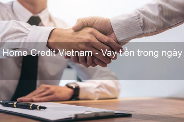Home Credit Vietnam - Vay tiền trong ngày