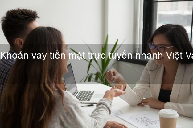 Khoản vay tiền mặt trực tuyến nhanh Việt Vay mart - Vay tiền không lãi suất
