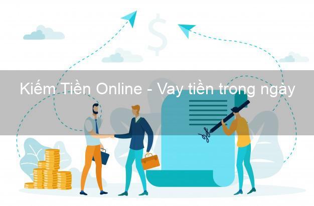 Kiếm Tiền Online - Vay tiền trong ngày