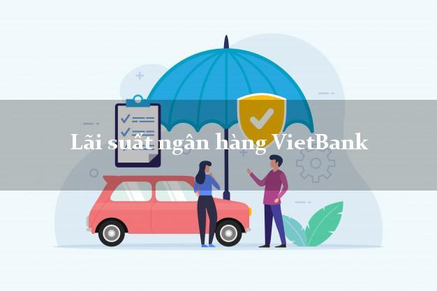 Lãi suất ngân hàng VietBank