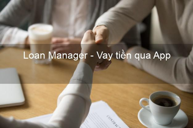 Loan Manager - Vay tiền qua App