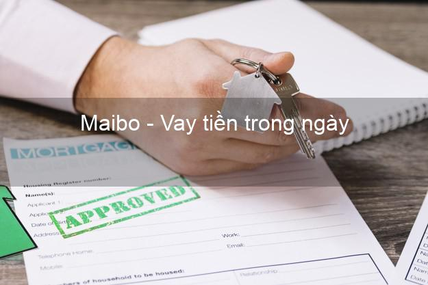 Maibo - Vay tiền trong ngày