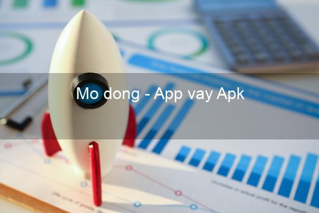 Mo dong - App vay Apk