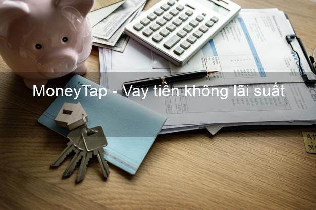 MoneyTap - Vay tiền không lãi suất