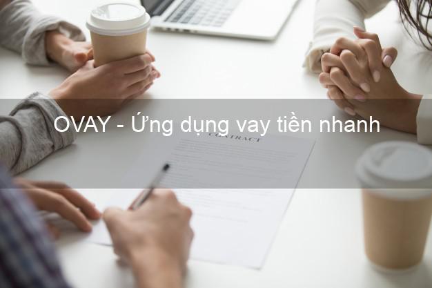 OVAY - Ứng dụng vay tiền nhanh