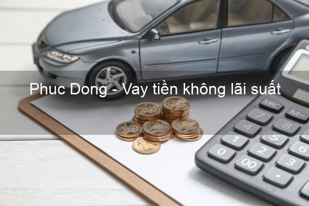 Phuc Dong - Vay tiền không lãi suất
