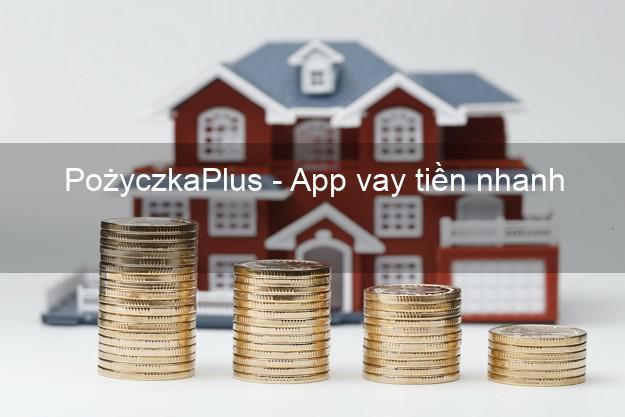 PożyczkaPlus - App vay tiền nhanh
