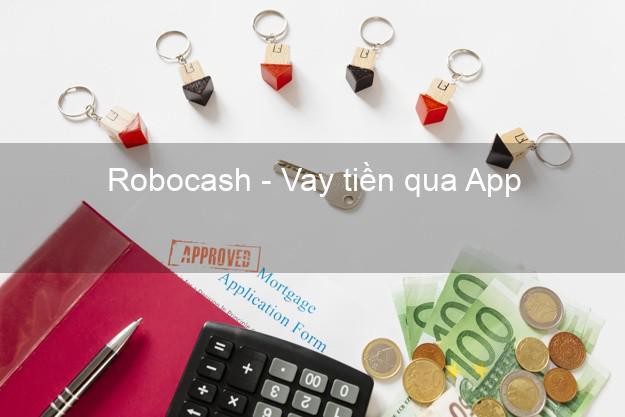 Robocash - Vay tiền qua App