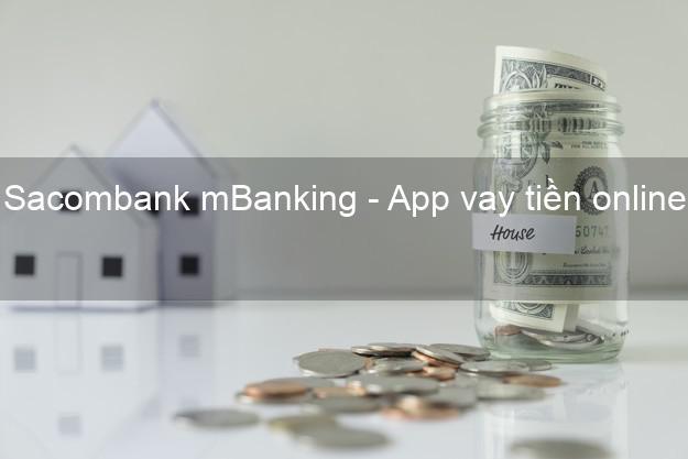 Sacombank mBanking - App vay tiền online