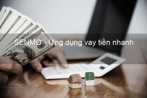 SENMO - Ứng dụng vay tiền nhanh