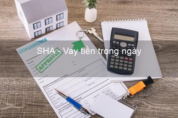 SHA - Vay tiền trong ngày