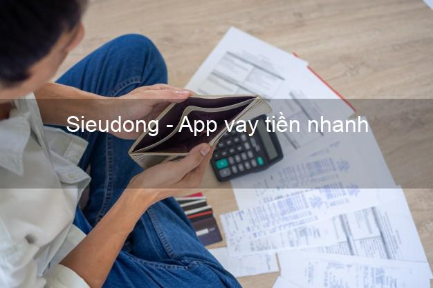 Sieudong - App vay tiền nhanh