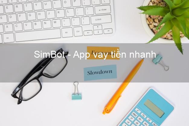 SimBot - App vay tiền nhanh