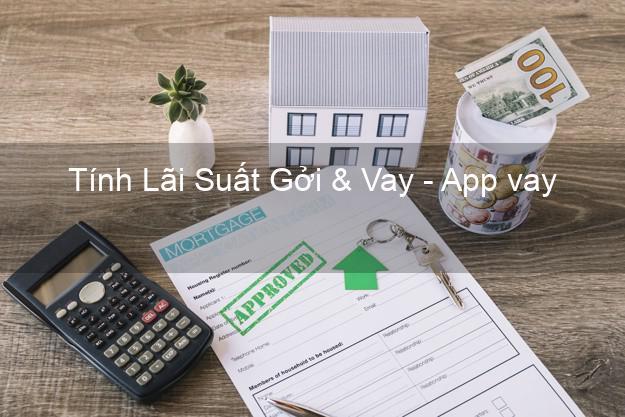Tính Lãi Suất Gởi & Vay - App vay tiền Android iOS