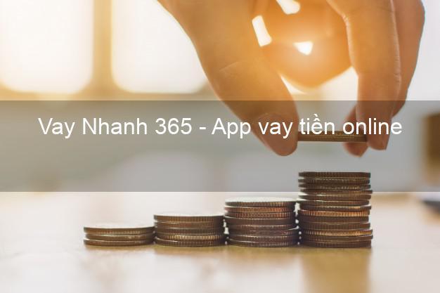 Vay Nhanh 365 - App vay tiền online