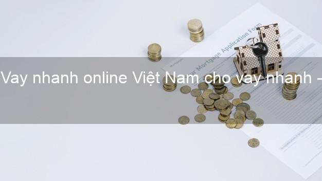 Vay nhanh online Việt Nam cho vay nhanh - App vay tiền trực tuyến