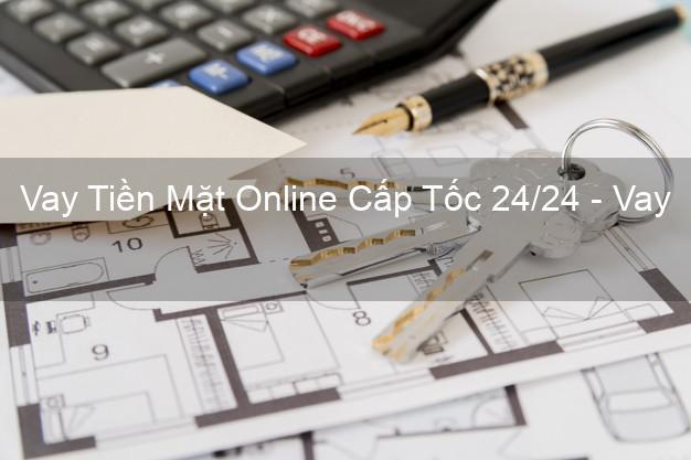Vay Tiền Mặt Online Cấp Tốc 24/24 - Vay tiền trong ngày