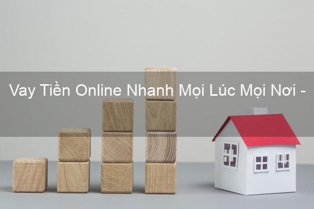 Vay Tiền Online Nhanh Mọi Lúc Mọi Nơi - Vay tiền không lãi suất