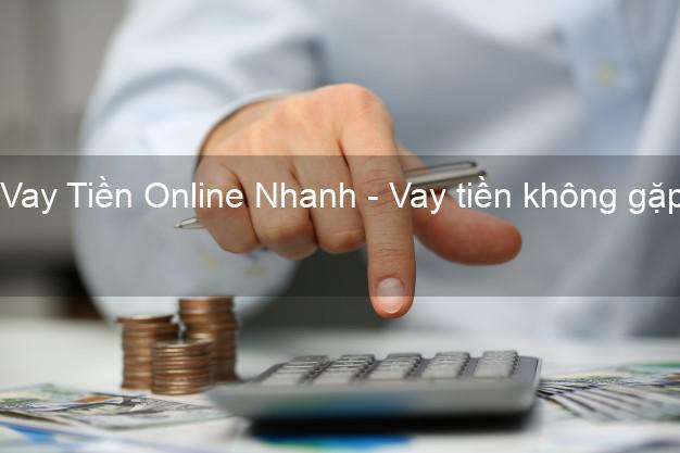 Vay Tiền Online Nhanh - Vay tiền không gặp mặt