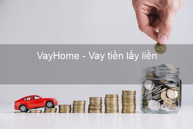 VayHome - Vay tiền lấy liền