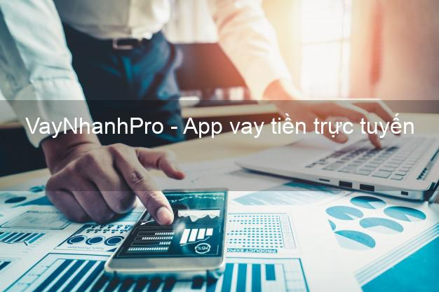 VayNhanhPro - App vay tiền trực tuyến