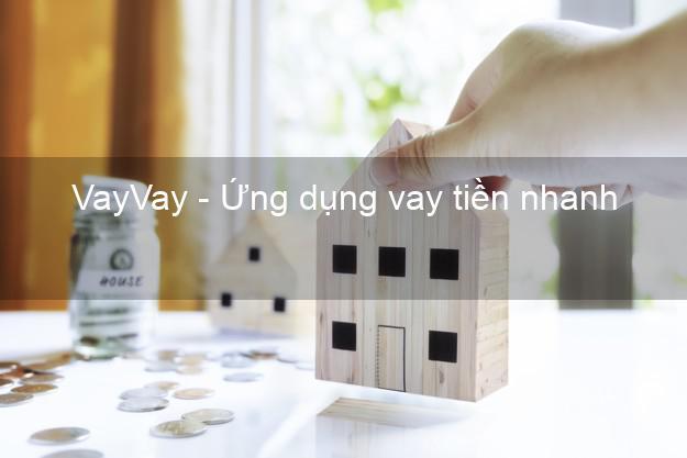 VayVay - Ứng dụng vay tiền nhanh