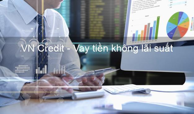 VN Credit - Vay tiền không lãi suất