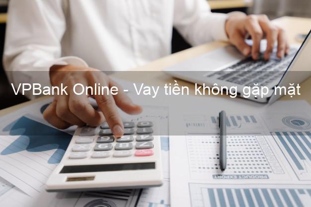 VPBank Online - Vay tiền không gặp mặt