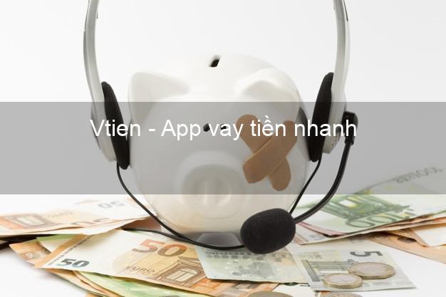 Vtien - App vay tiền nhanh