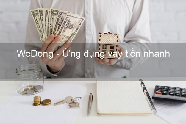 WeDong - Ứng dụng vay tiền nhanh