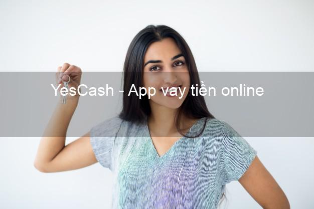 YesCash - App vay tiền online